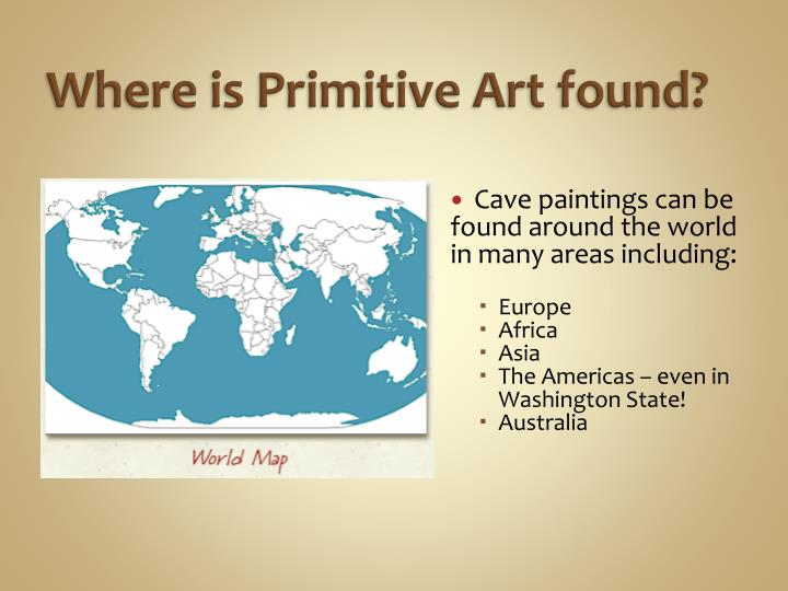 Where is Primitive Art found?