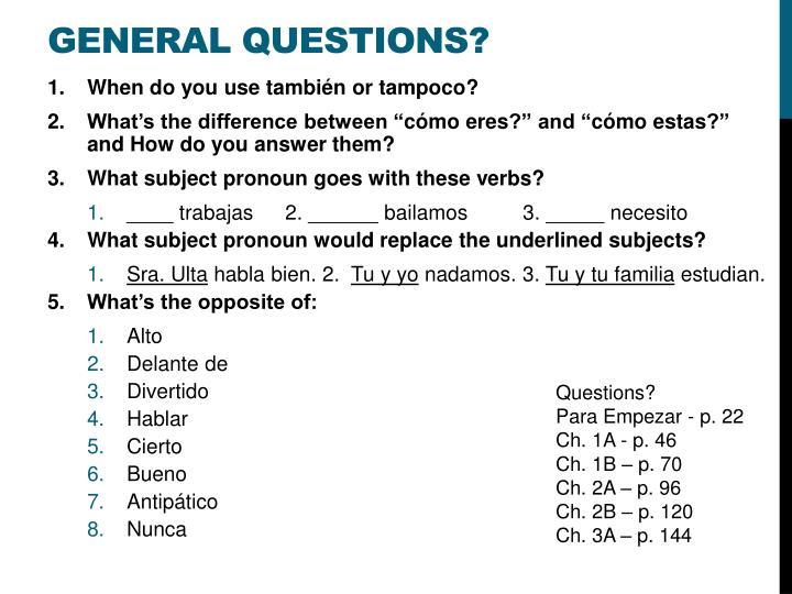 General questions?