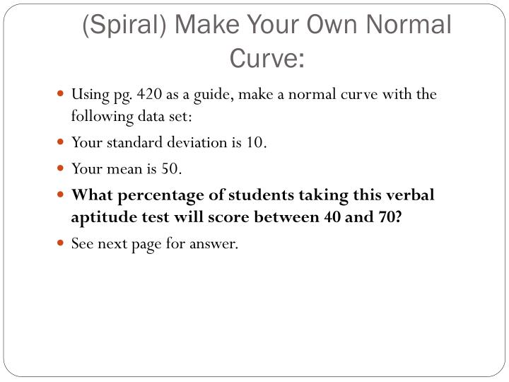 (Spiral) Make Your Own Normal Curve: