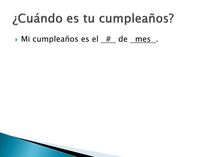 ¿Cuándo es tu cumpleaños?