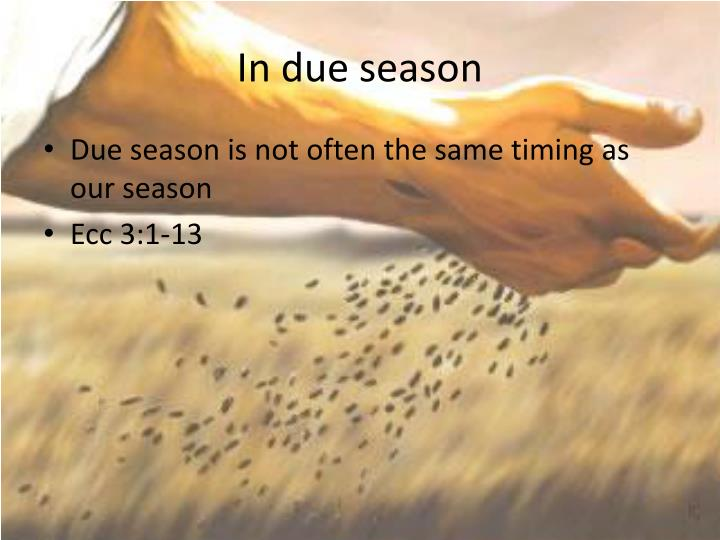In due season