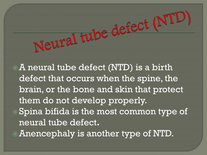 Neural tube defect (NTD)