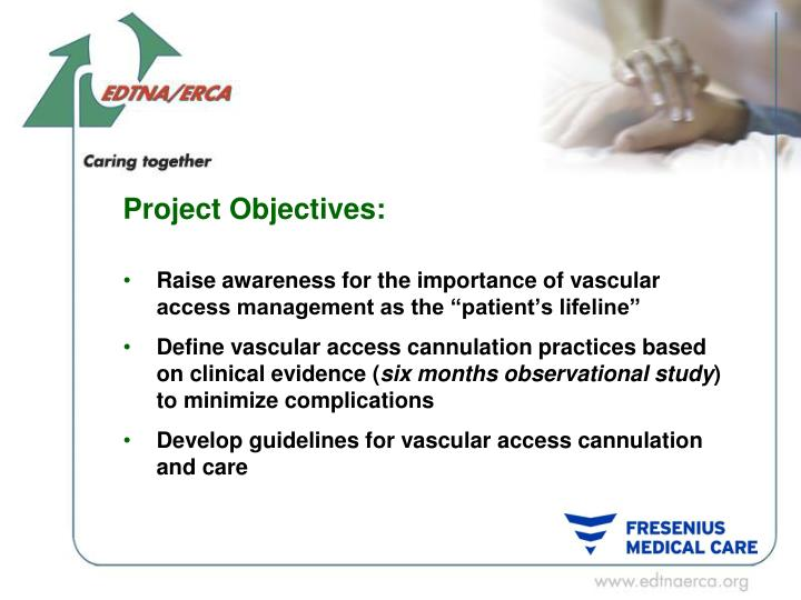 "Raise awareness for the importance of vascular access management as the ""patient's lifeline"""