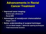 advancements in rectal cancer treatment2