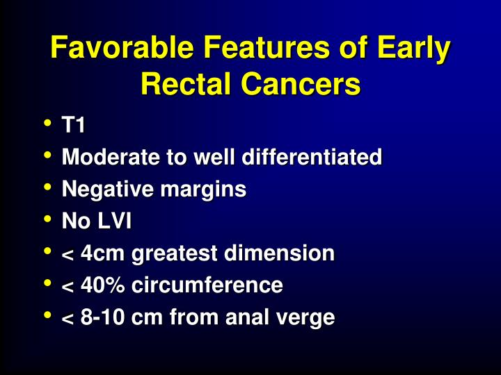Favorable Features of Early Rectal Cancers