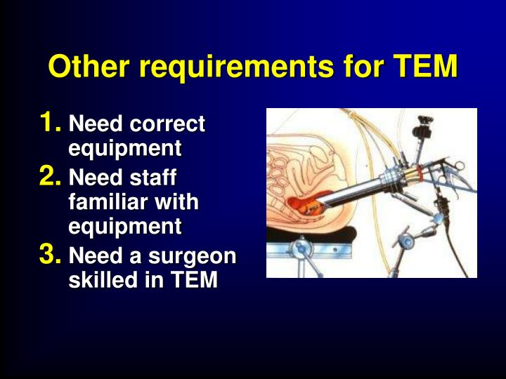 Other requirements for TEM