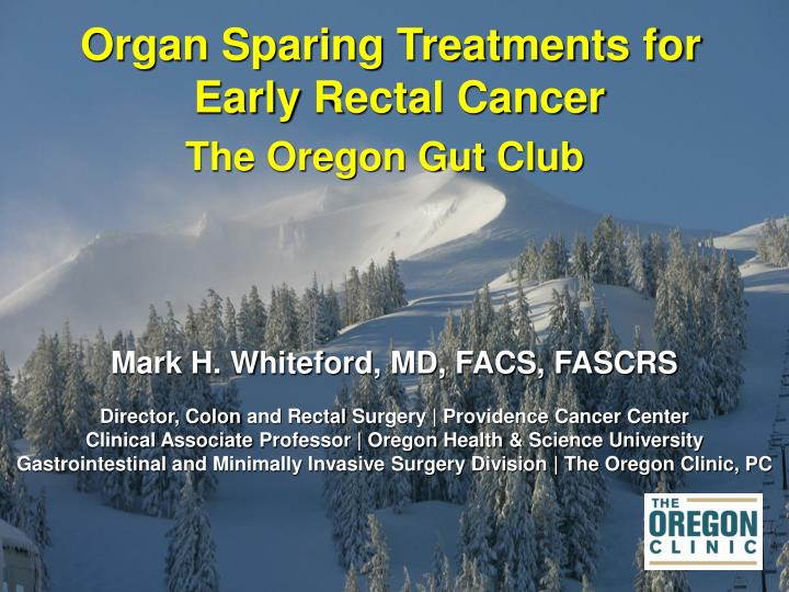 Organ Sparing Treatments for Early