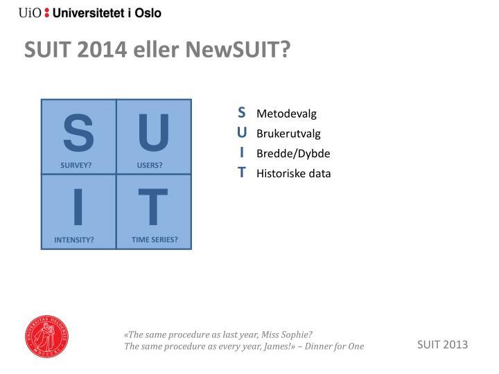 SUIT 2014 eller NewSUIT?