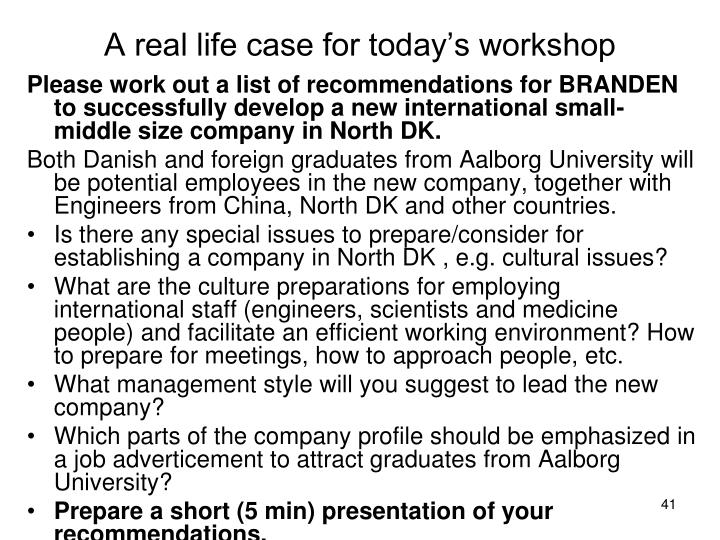 A real life case for today's workshop