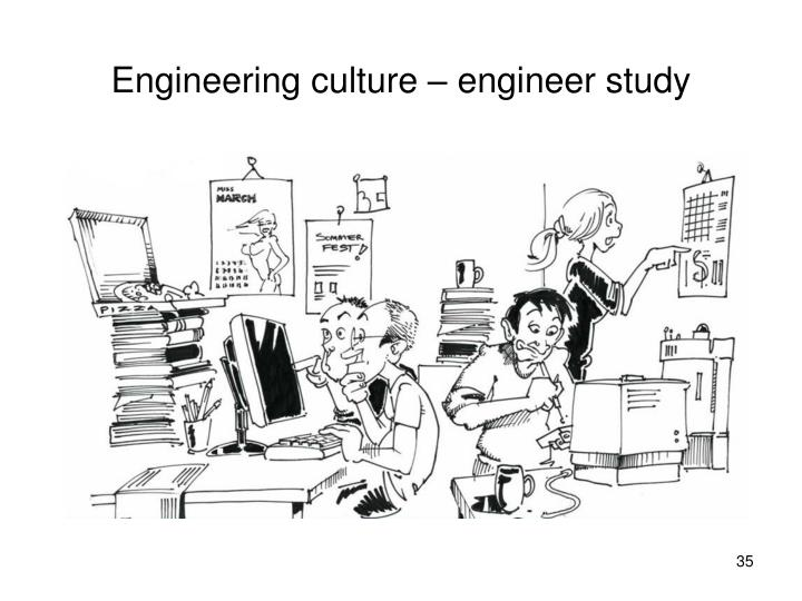 Engineering culture – engineer study