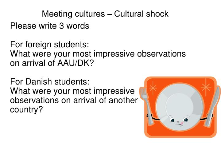 Meeting cultures – Cultural shock