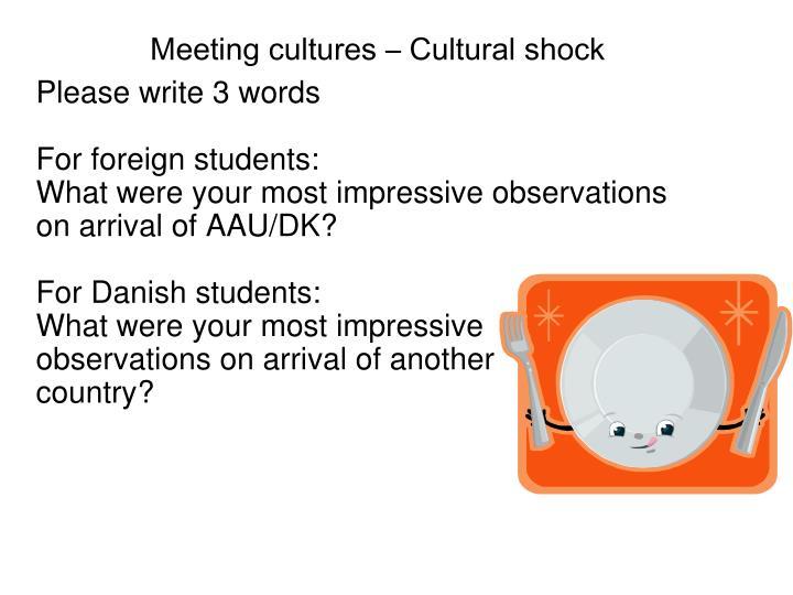 Meeting cultures – Cultural shock