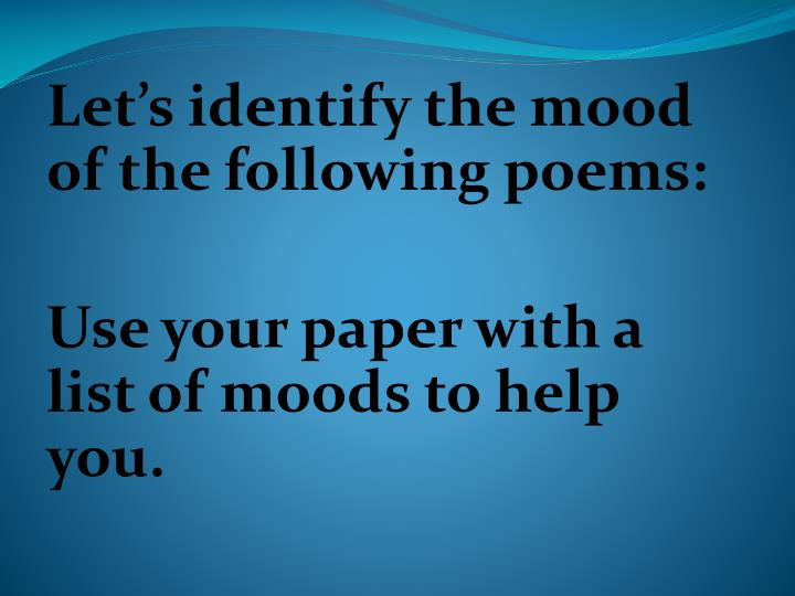 Let's identify the mood of the following poems: