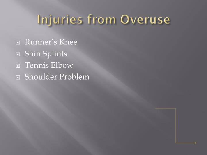 Injuries from overuse