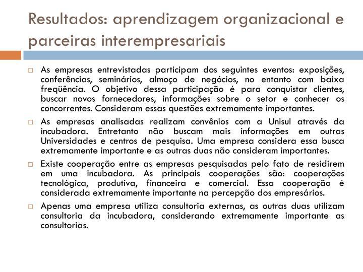 Resultados: aprendizagem organizacional e parceiras