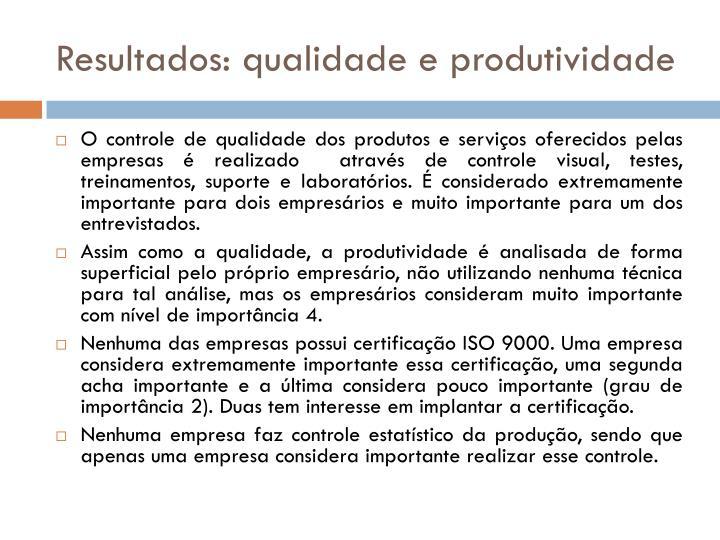 Resultados: qualidade e produtividade