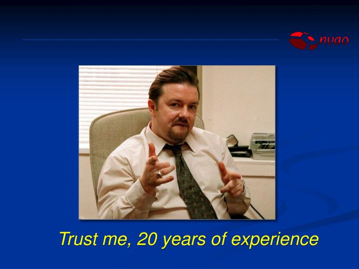 Trust me,