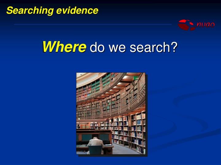 Searching evidence