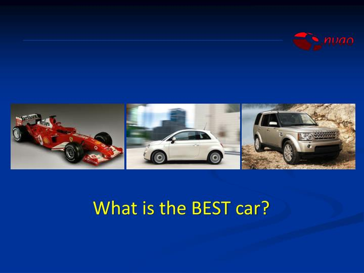 What is the BEST car?