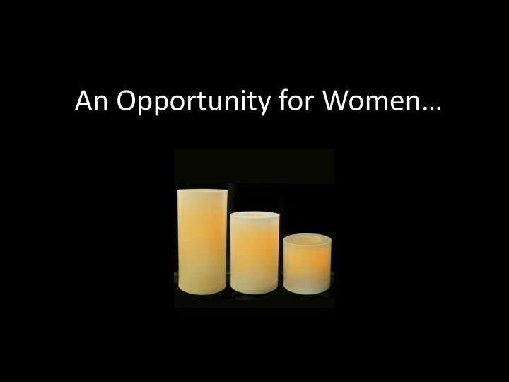 An Opportunity for Women…