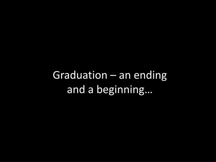 Graduation – an ending