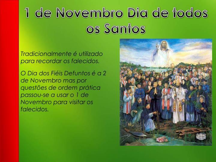 1 de Novembro Dia de todos os Santos