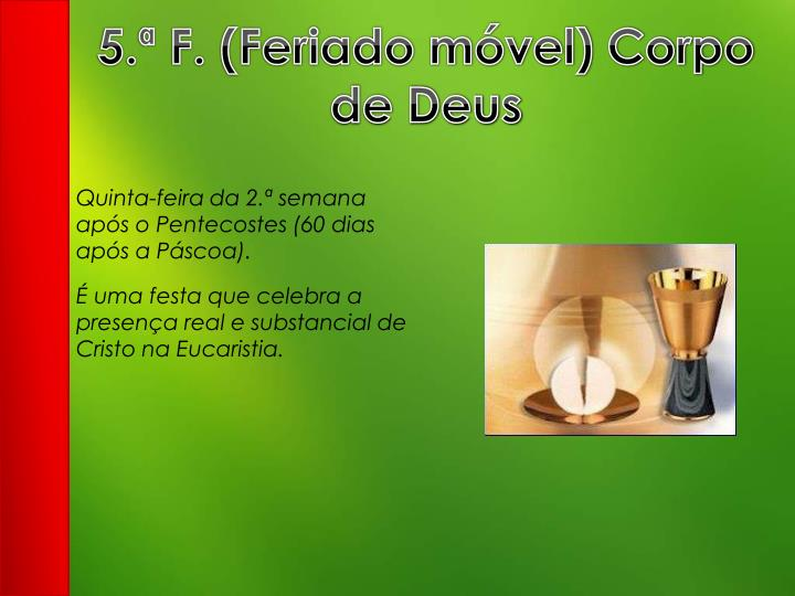 5.ª F. (Feriado móvel) Corpo de Deus