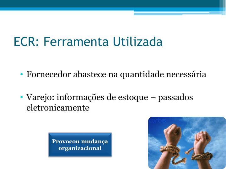 ECR: Ferramenta Utilizada