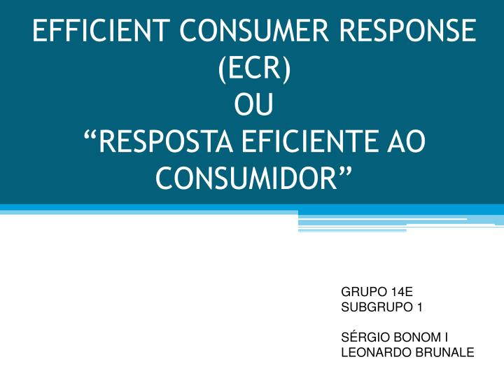 EFFICIENT CONSUMER RESPONSE (ECR)