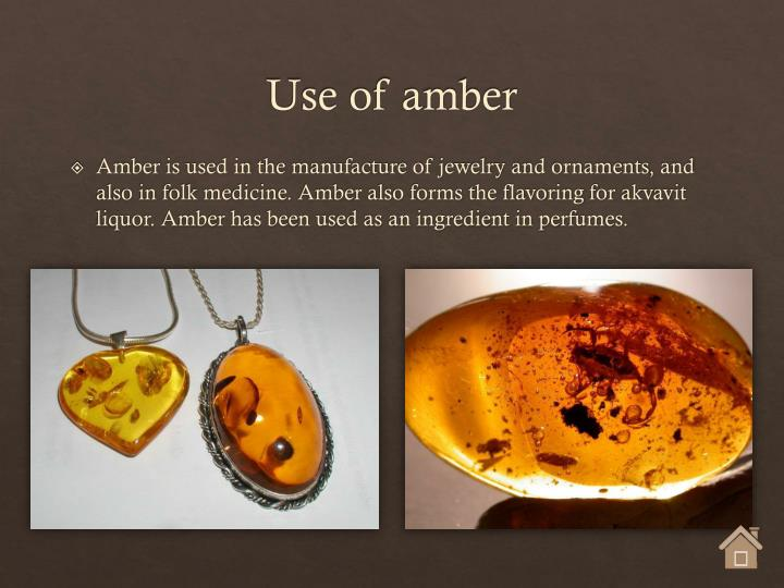 Use of amber