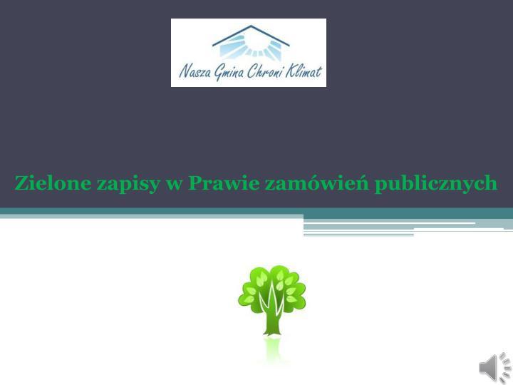 Zielone zapisy w Prawie zamówień publicznych