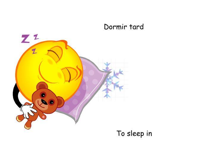 Dormir tard