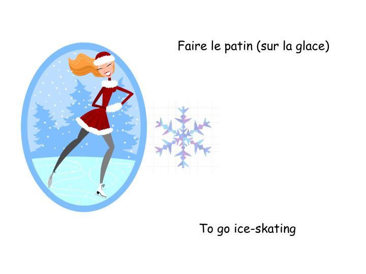 Faire le patin (sur la glace)