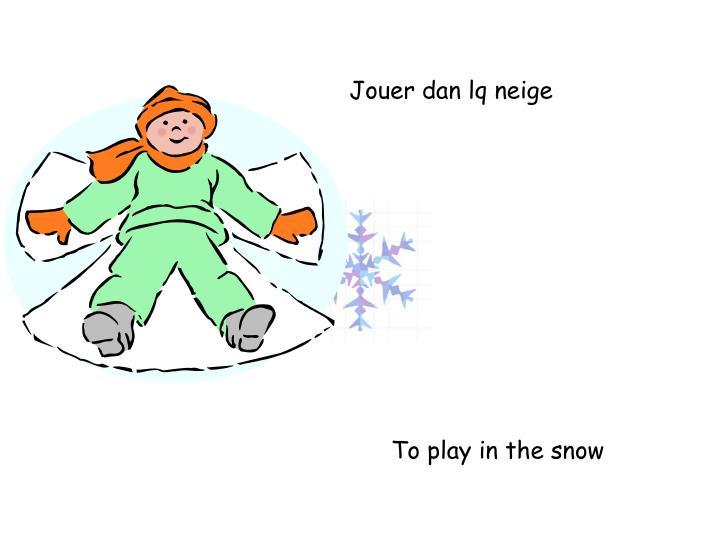 Jouer dan lq neige