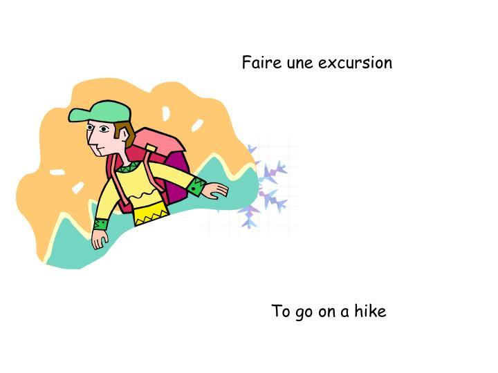 Faire une excursion