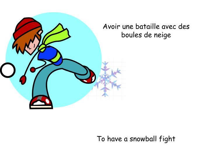Avoir une bataille avec des boules de neige