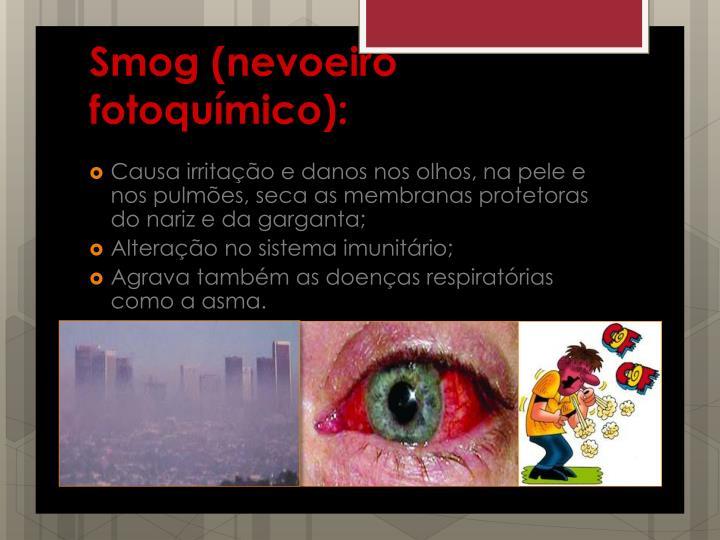 Smog (nevoeiro fotoquímico):