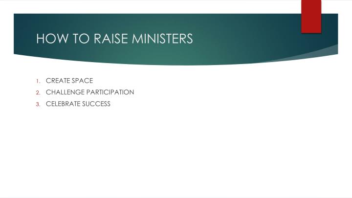 HOW TO RAISE MINISTERS