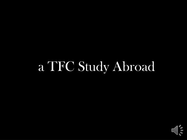 a TFC Study Abroad