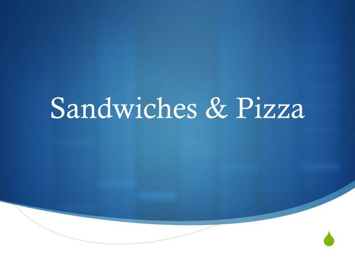 Sandwiches pizza