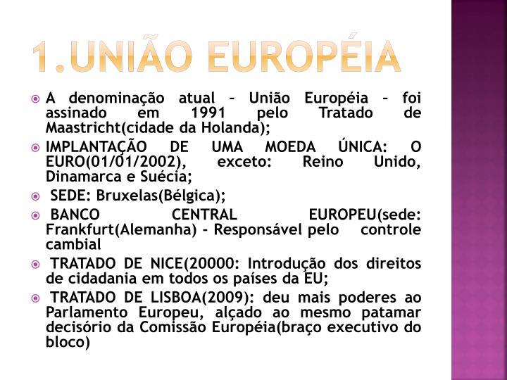 1.UNIÃO EUROPÉIA