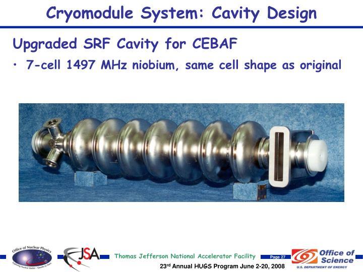 Cryomodule System: Cavity Design