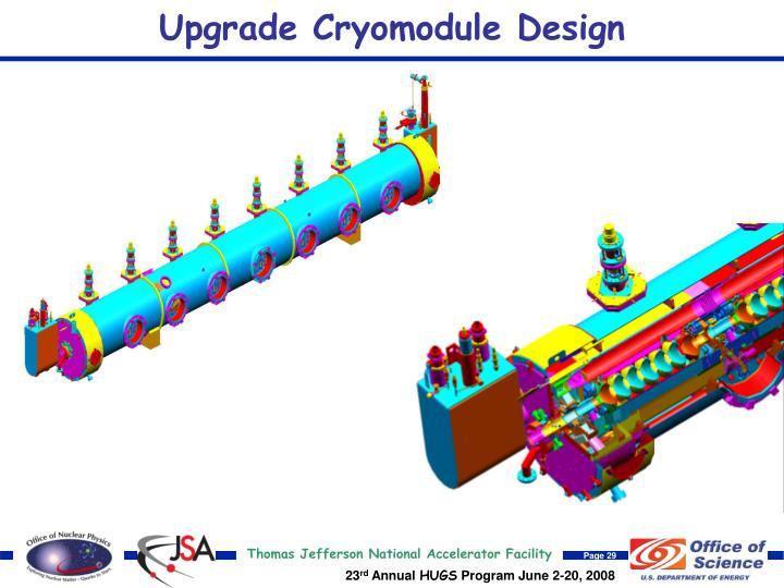 Upgrade Cryomodule Design