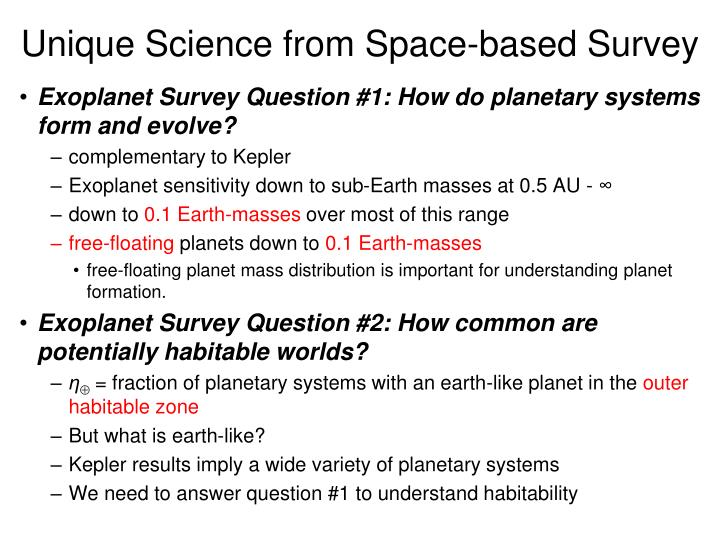 Unique Science from Space-based Survey