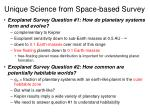 unique science from space based survey