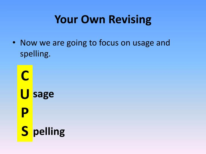 Your Own Revising