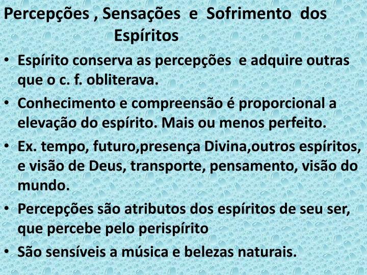 Percepções , Sensações  e  Sofrimento  dos     Espíritos
