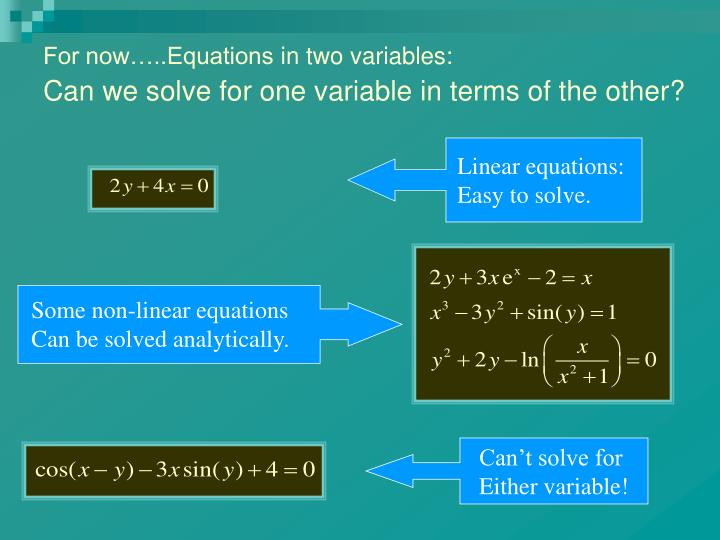 Linear equations:  Easy to solve.