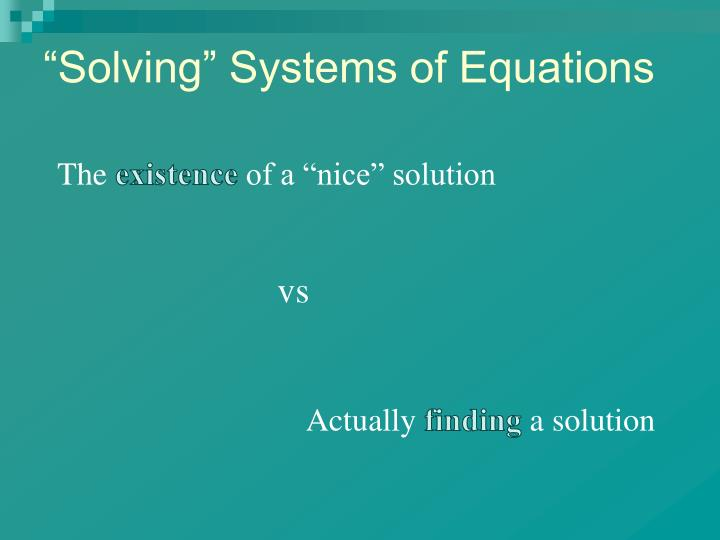 """Solving"" Systems of Equations"