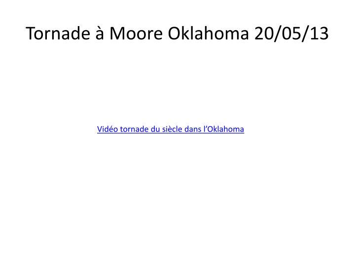 Tornade  Moore Oklahoma 20/05/13